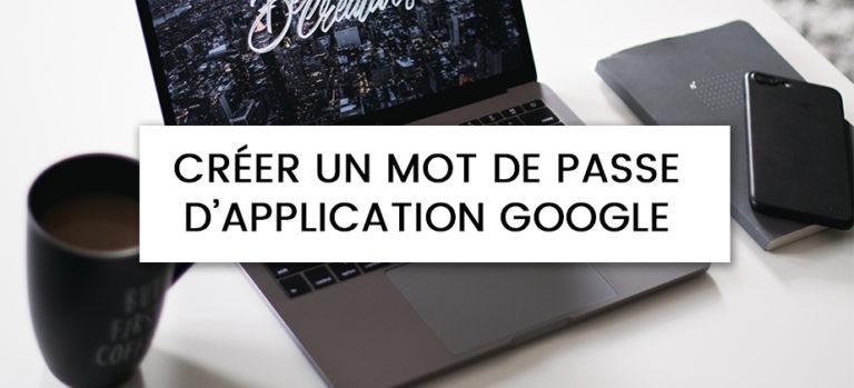 Comment créer un mot de passe d'application sur Google