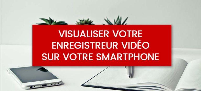 Visualiser son enregistreur vidéo à distance sur application mobile FREE IP / BitVision