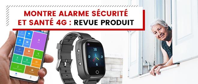 Montre alarme sécurité et santé 4G wifi : Revue produit